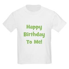 Happy Birthday To Me! Green Kids T-Shirt