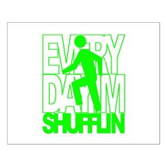 Everyday I'm Shufflin Green Posters