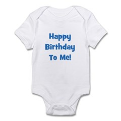 Happy Birthday To Me! Blue Infant Creeper