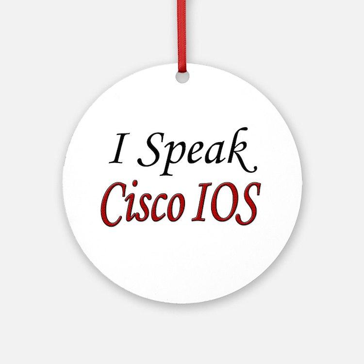 """""""I Speak Cisco IOS"""" Ornament (Round)"""