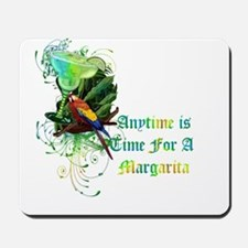 Time For A Margarita! Mousepad