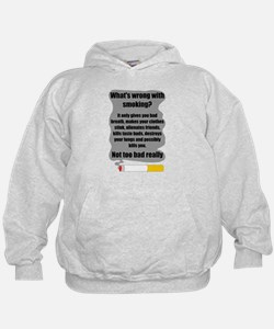 What's wrong with smoking? Hoodie