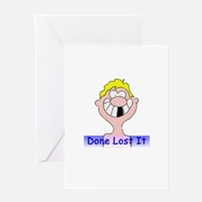 Done Lost It Greeting Card