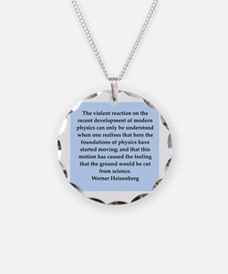 werner heisenberg quotes Necklace