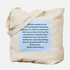 werner heisenberg quotes Tote Bag