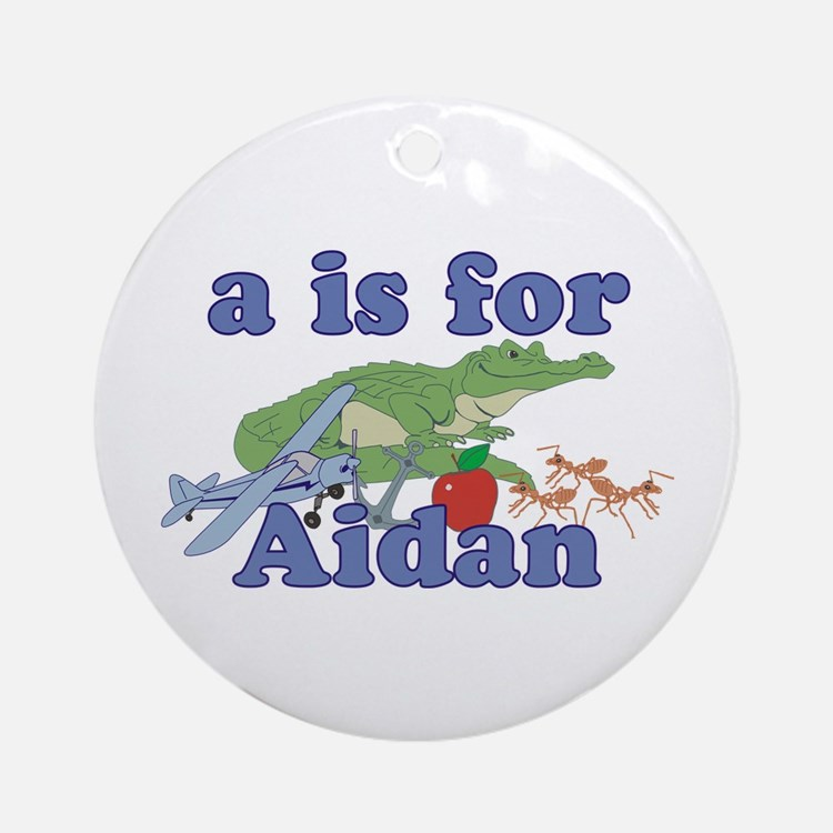 A is for Aidan Ornament (Round)