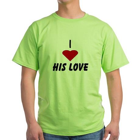 I Heart His Love Green T-Shirt