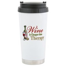 Wine Is Cheaper Than Therapy Travel Mug