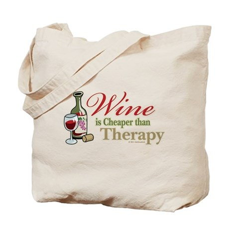 Wine Is Cheaper Than Therapy Tote Bag