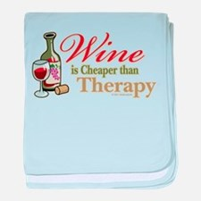 Wine Is Cheaper Than Therapy baby blanket