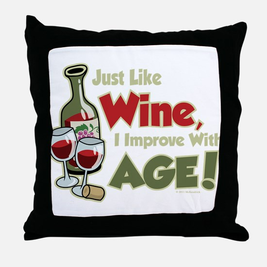 Wine Improve With Age Throw Pillow