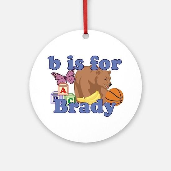 B is for Brady Ornament (Round)