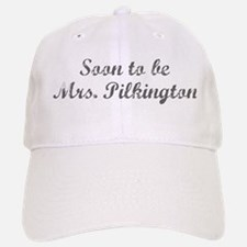 Soon to be Mrs. Pilkington Baseball Baseball Cap
