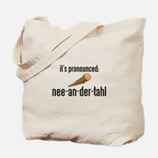 it's pronounced: nee-an-der-t Tote Bag