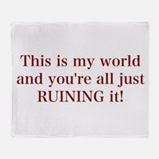 It's My World Throw Blanket