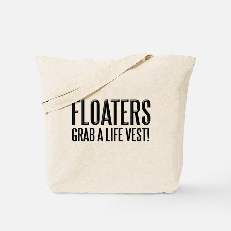 floaters grab a life vest! Tote Bag