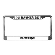Rather Be Blogging License Plate Frame