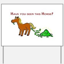 Have you seen this Horse? Yard Sign