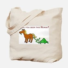 Have you seen this Horse? Tote Bag
