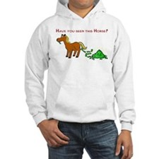 Have you seen this Horse? Hoodie
