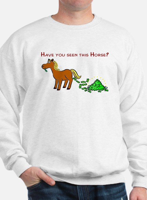 Have you seen this Horse? Sweatshirt
