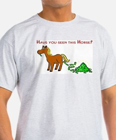 Have you seen this Horse? T-Shirt