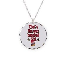 That's the way baseball GO! Necklace