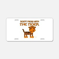 Don't Mess with the Tiger Aluminum License Plate