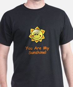 Funny You my sunshine T-Shirt