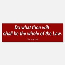 """Do what thou wilt..."" Bumper Bumper Bumper Sticker"