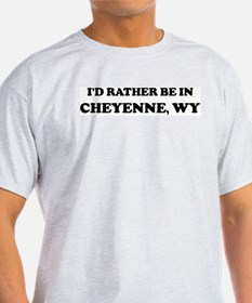 Rather be in Cheyenne Ash Grey T-Shirt