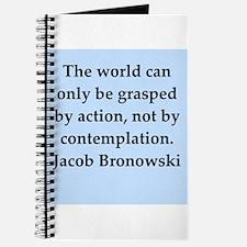 jacob bronowski quotes Journal