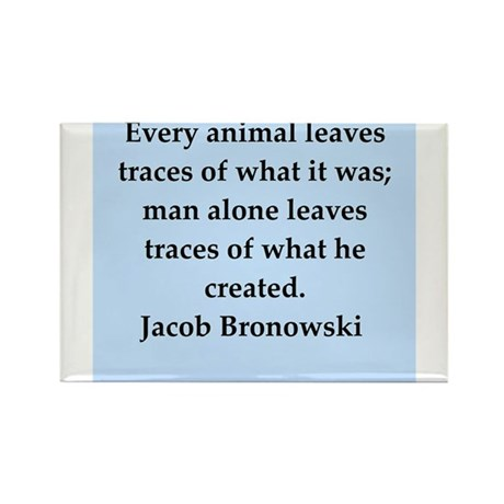 jacob bronowski quotes Rectangle Magnet (10 pack)
