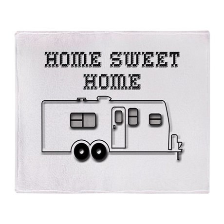 Home Sweet Home Travel Trailer Throw Blanket