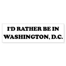 Rather be in Washington, D.C. Bumper Bumper Sticker