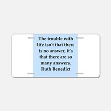 Ruth Benedict quotes Aluminum License Plate