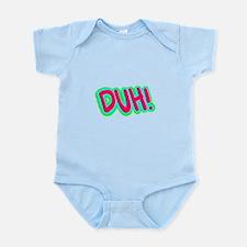 Duh! Infant Bodysuit