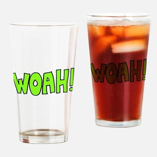 Woah! Drinking Glass
