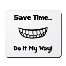 Save Time Do It My Way Mousepad
