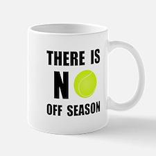 Cute There is no off season tennis Mug