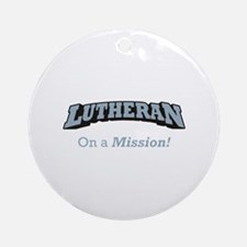 Lutheran on Mission Ornament (Round)