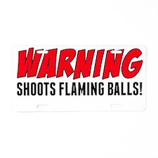 Warning: Shoots Flaming Balls Aluminum License Pla