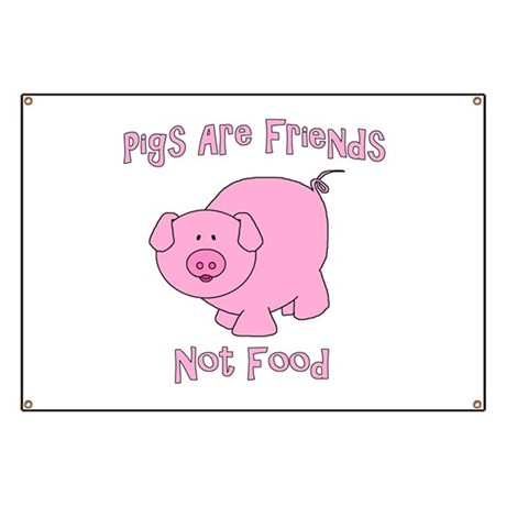 Pigs Are Friends Not Food Banner