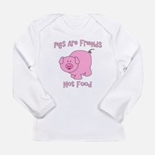 Pigs Are Friends Not Food Long Sleeve Infant T-Shi