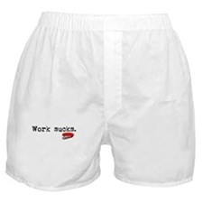 Work Sucks Boxer Shorts