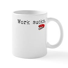 Work Sucks Mug