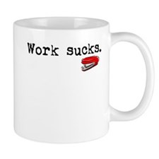 Work Sucks Mug