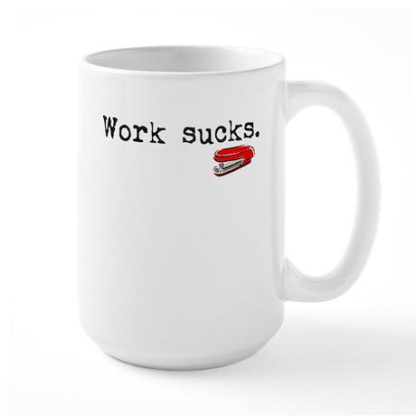 Work Sucks Large Mug