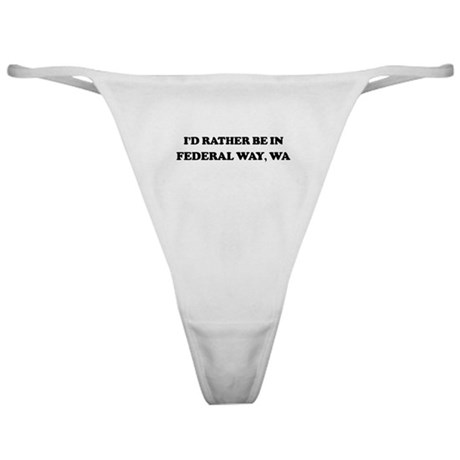 Rather be in Federal Way Classic Thong