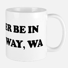 Rather be in Federal Way Mug